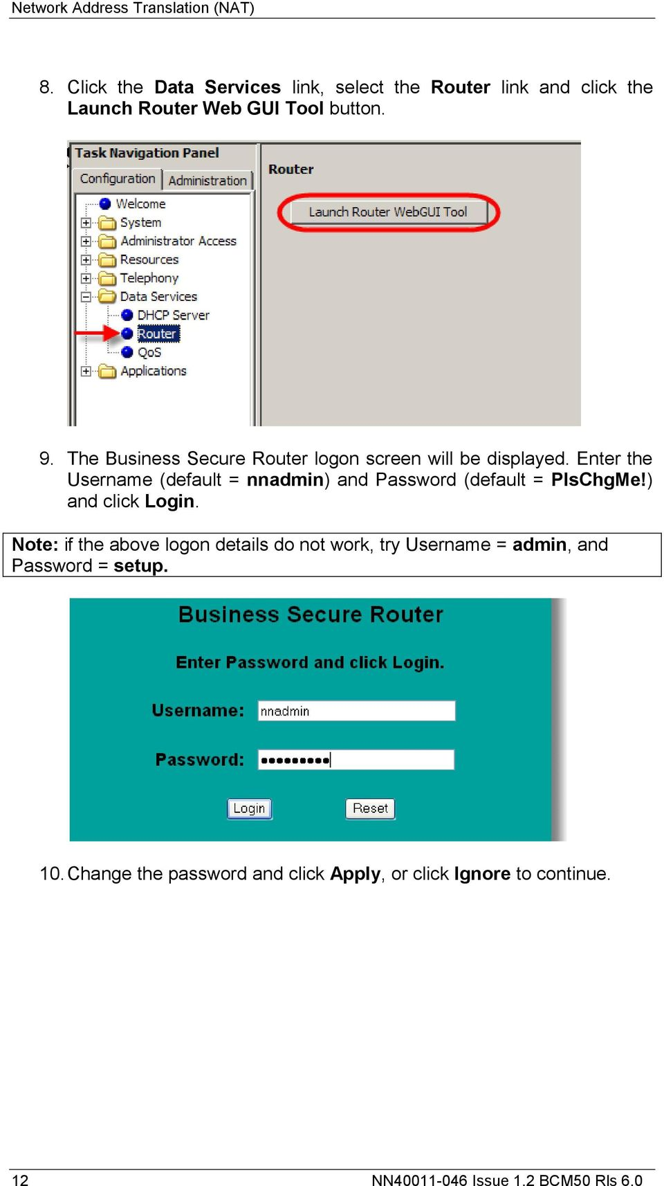 Enter the Username (default = nnadmin) and Password (default = PlsChgMe!) and click Login.
