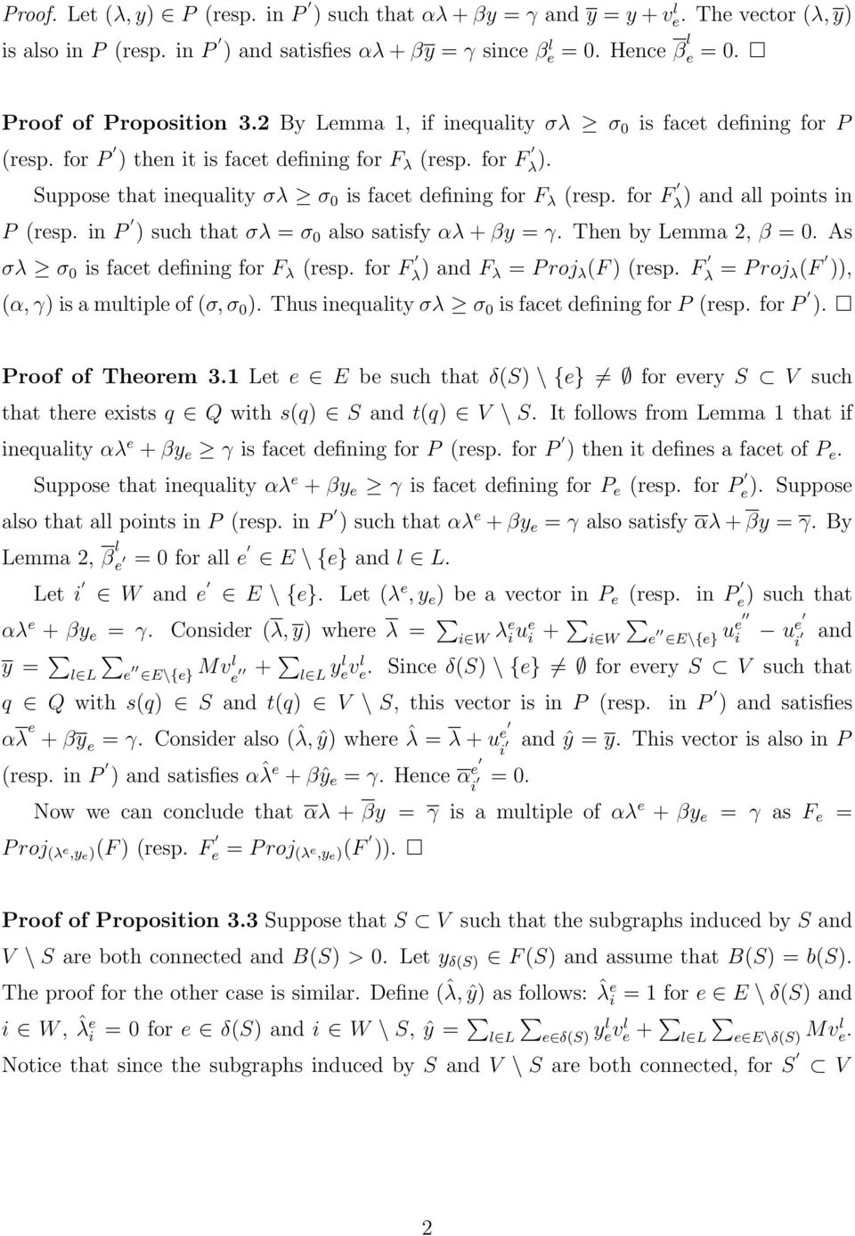 for F λ ) and a points in P (resp. in P ) such that σλ = σ 0 aso satisf αλ + β = γ. Then b Lemma 2, β = 0. As σλ σ 0 is facet defining for F λ (resp. for F λ ) and F λ = P roj λ (F ) (resp.