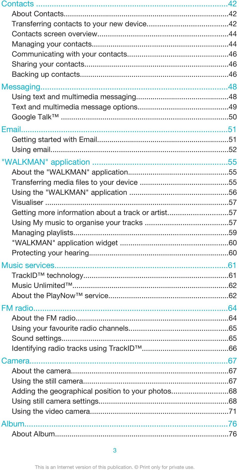 "..52 ""WALKMAN"" application...55 About the ""WALKMAN"" application...55 Transferring media files to your device...55 Using the ""WALKMAN"" application...56 Visualiser."