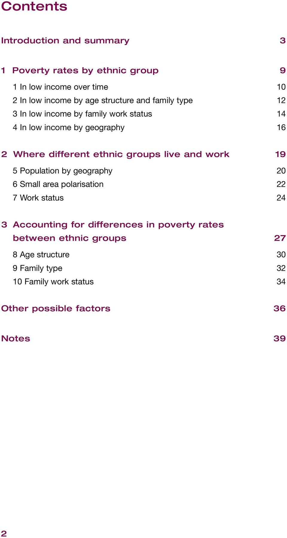ethnic groups live and work 19 5 Population by geography 6 Small area polarisation 22 7 Work status 24 3 Accounting for