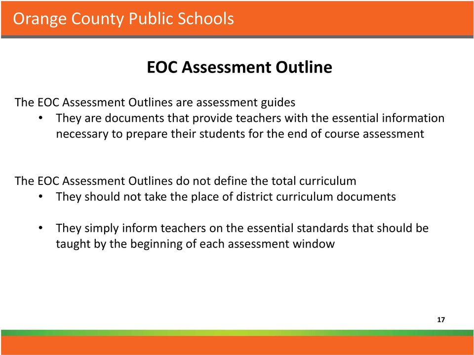 Assessment Outlines do not define the total curriculum They should not take the place of district curriculum