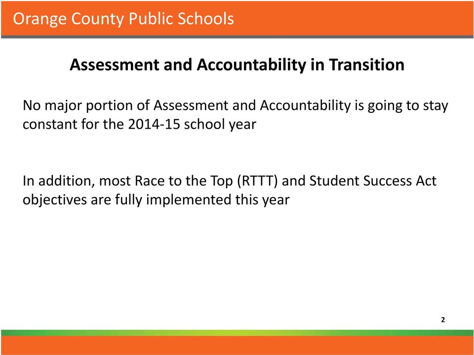 2014 15 school year In addition, most Race to the Top (RTTT) and
