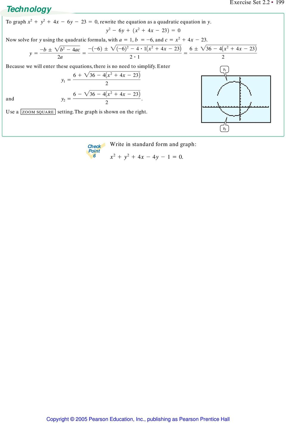 = -b ; b - ac a Because we will enter these equations, there is no need to simplif.