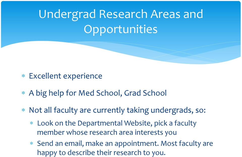 Departmental Website, pick a faculty member whose research area interests you Send