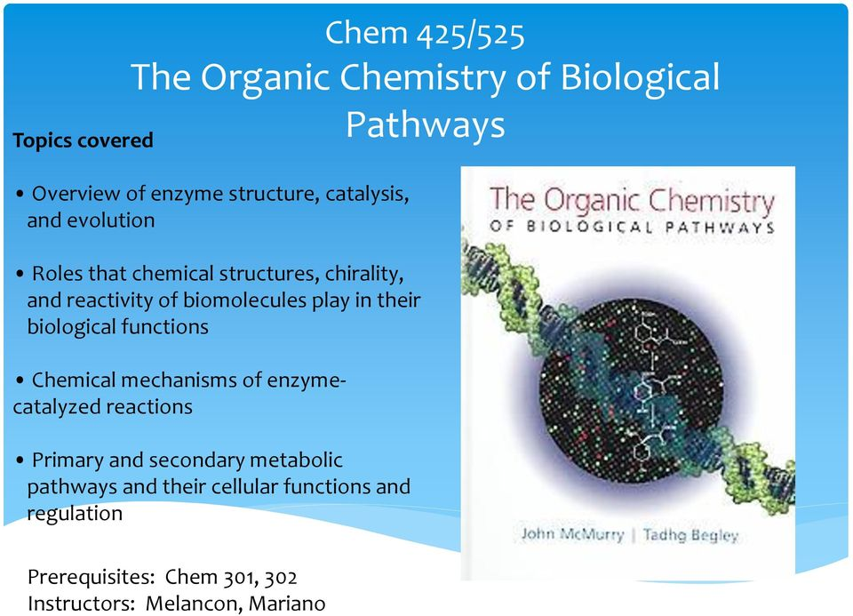 their biological functions Chemical mechanisms of enzymecatalyzed reactions Primary and secondary metabolic