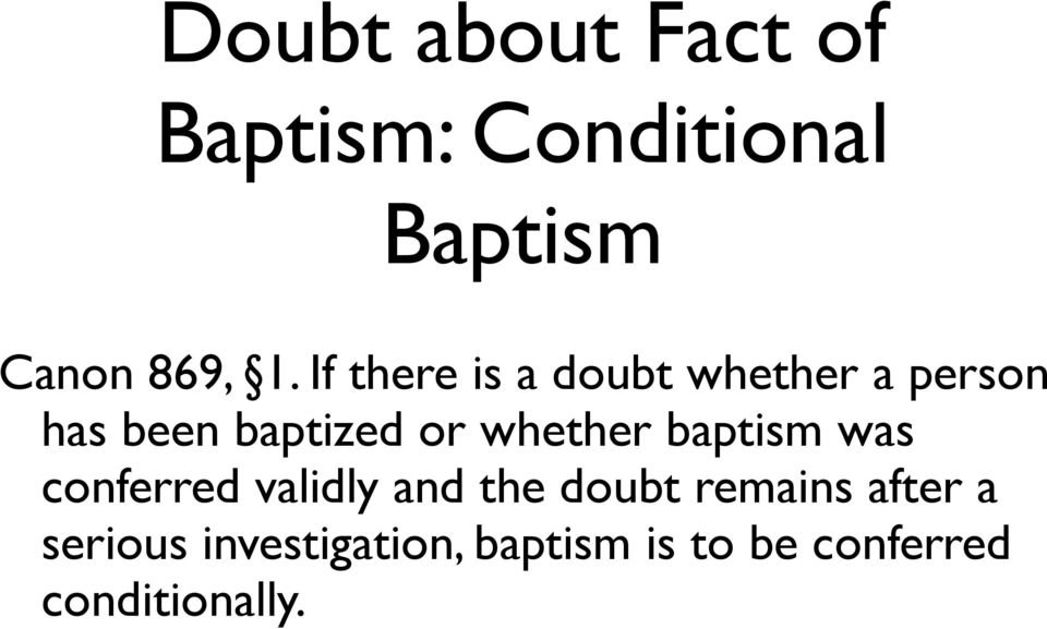whether baptism was conferred validly and the doubt remains