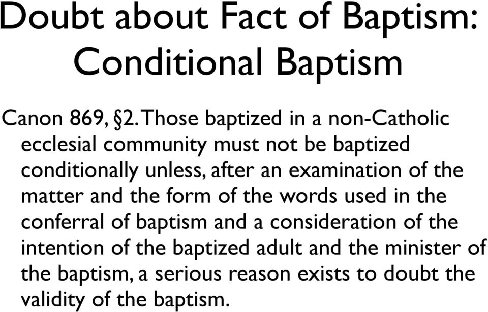 an examination of the matter and the form of the words used in the conferral of baptism and a