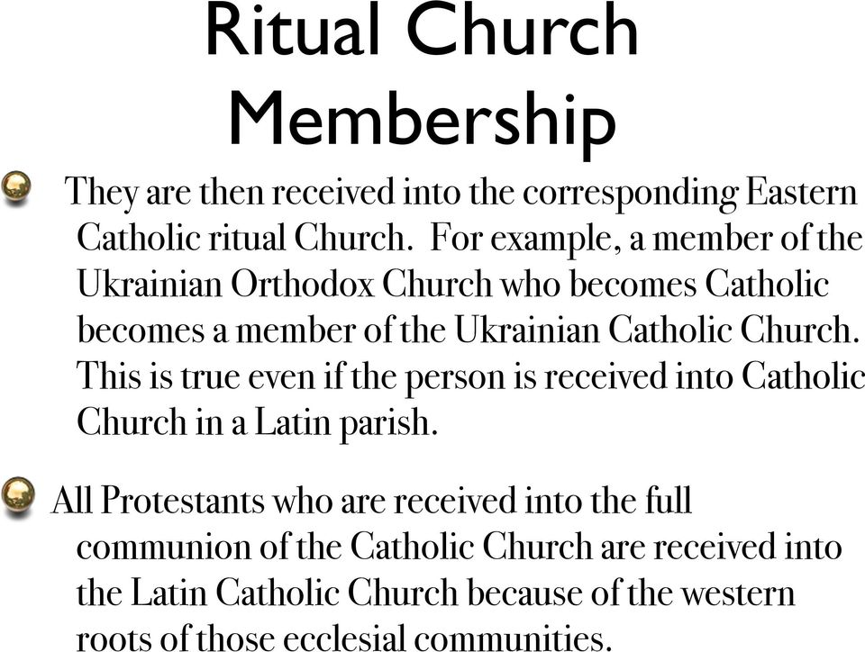 Church. This is true even if the person is received into Catholic Church in a Latin parish.