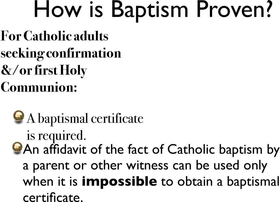 A baptismal certificate is required.