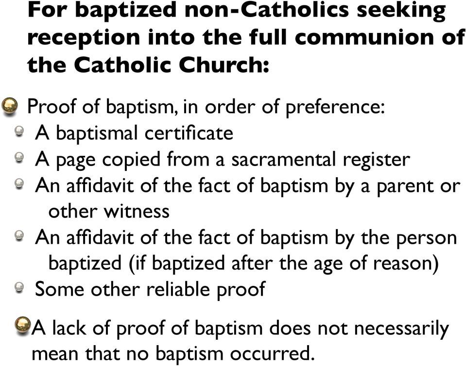 baptism by a parent or other witness An affidavit of the fact of baptism by the person baptized (if baptized after
