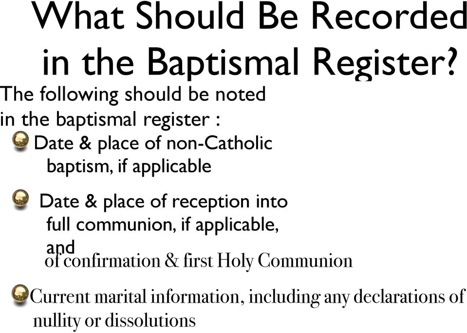 baptism, if applicable Date & place of reception into full communion, if applicable,