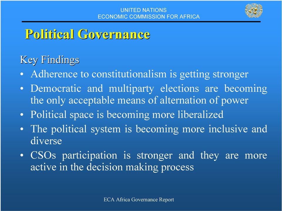 alternation of power Political space is becoming more liberalized The political system is
