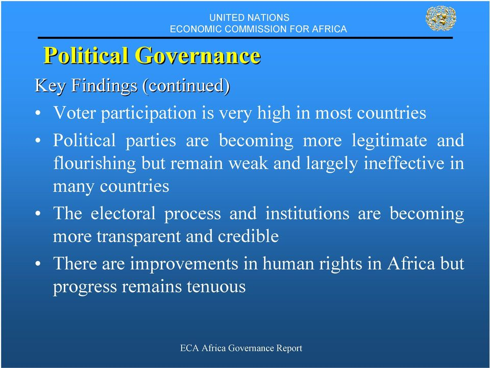 largely ineffective in many countries The electoral process and institutions are becoming more