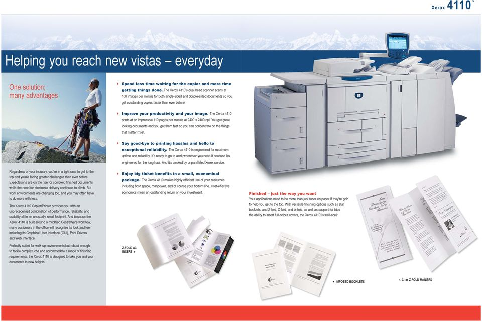 Improve your productivity and your image. The Xerox 4110 prints at an impressive 110 pages per minute at 2400 x 2400 dpi.