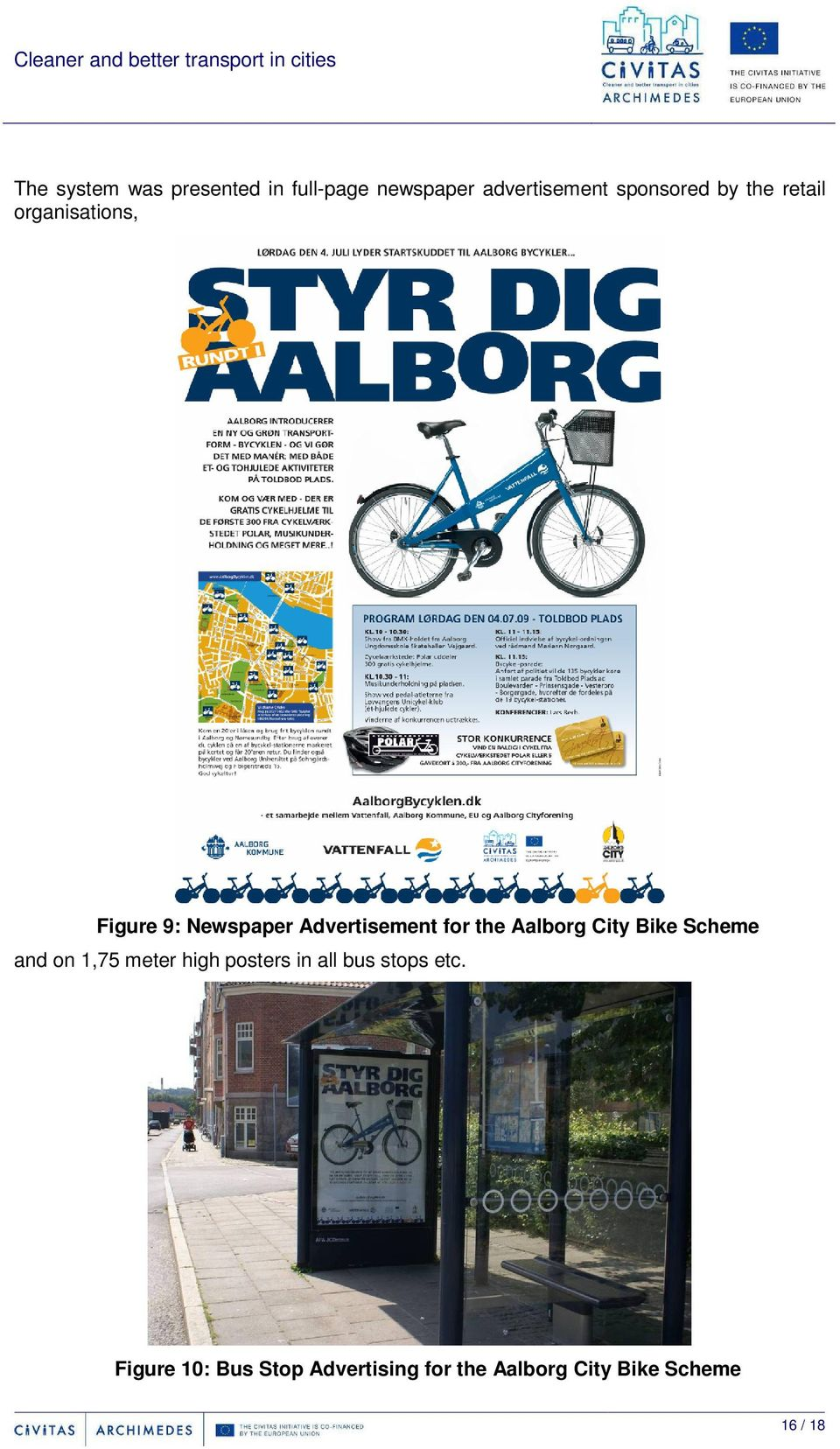 Aalborg City Bike Scheme and on 1,75 meter high posters in all bus stops