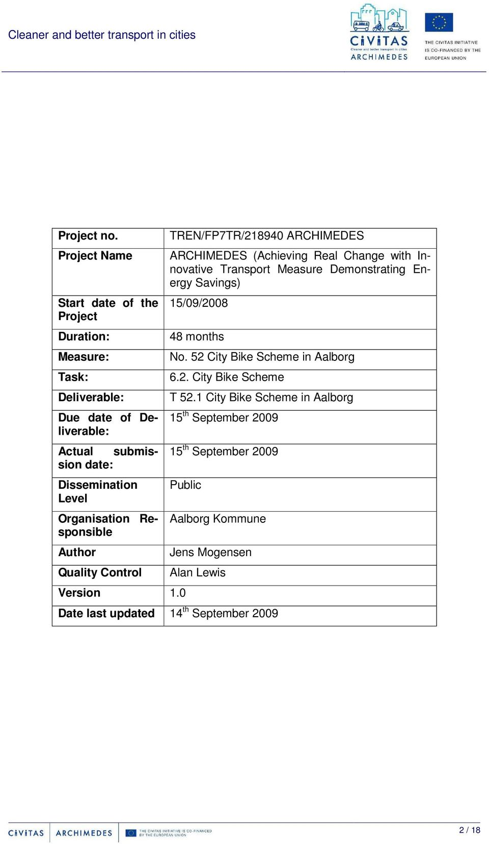 Organisation Responsible Author Quality Control TREN/FP7TR/218940 ARCHIMEDES ARCHIMEDES (Achieving Real Change with Innovative Transport Measure