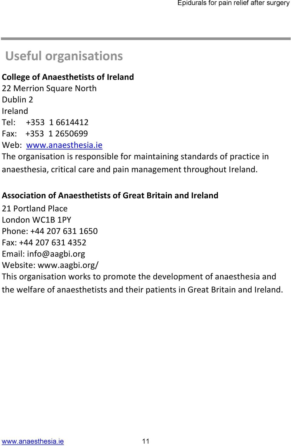 Association of Anaesthetists of Great Britain and Ireland 21 Portland Place London WC1B 1PY Phone: +44 207 631 1650 Fax: +44 207 631 4352 Email: info@aagbi.