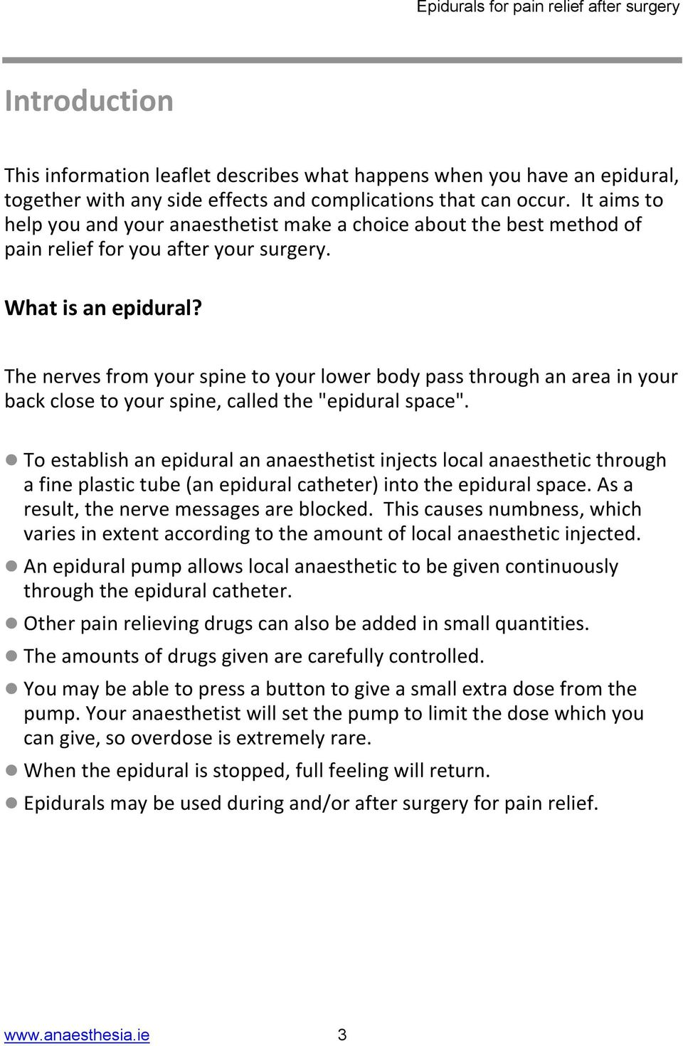 "The nerves from your spine to your lower body pass through an area in your back close to your spine, called the ""epidural space""."