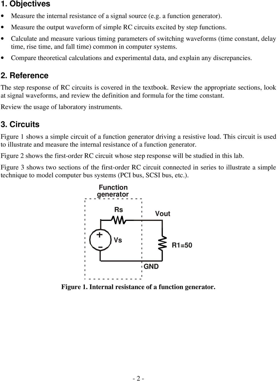 Compare theoretical calculations and experimental data, and explain any discrepancies. 2. Reference The step response of RC circuits is covered in the textbook.