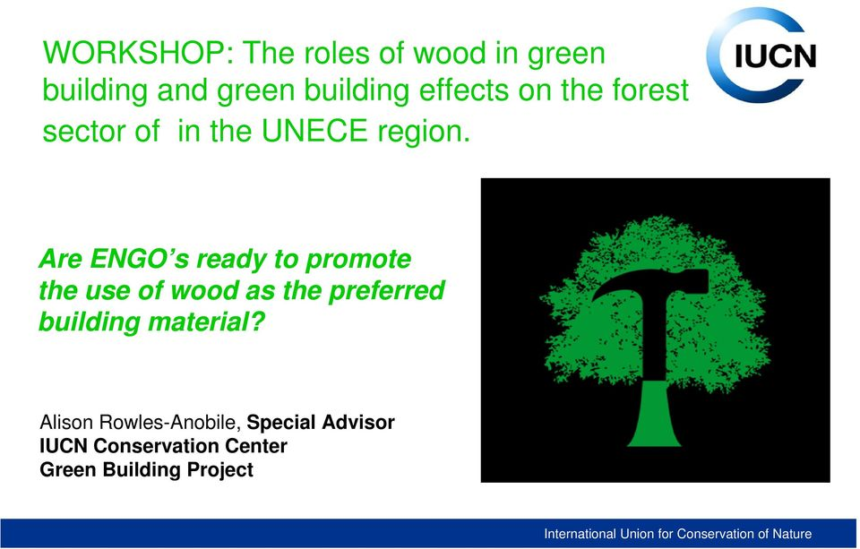 Are ENGO s ready to promote the use of wood as the preferred building