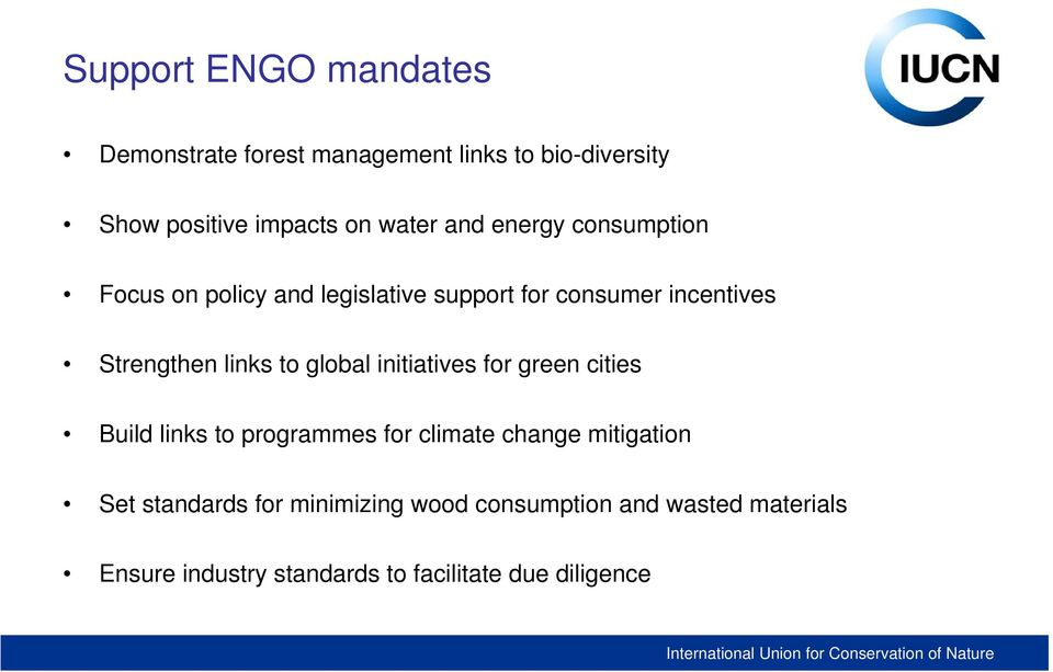 global initiatives for green cities Build links to programmes for climate change mitigation Set standards