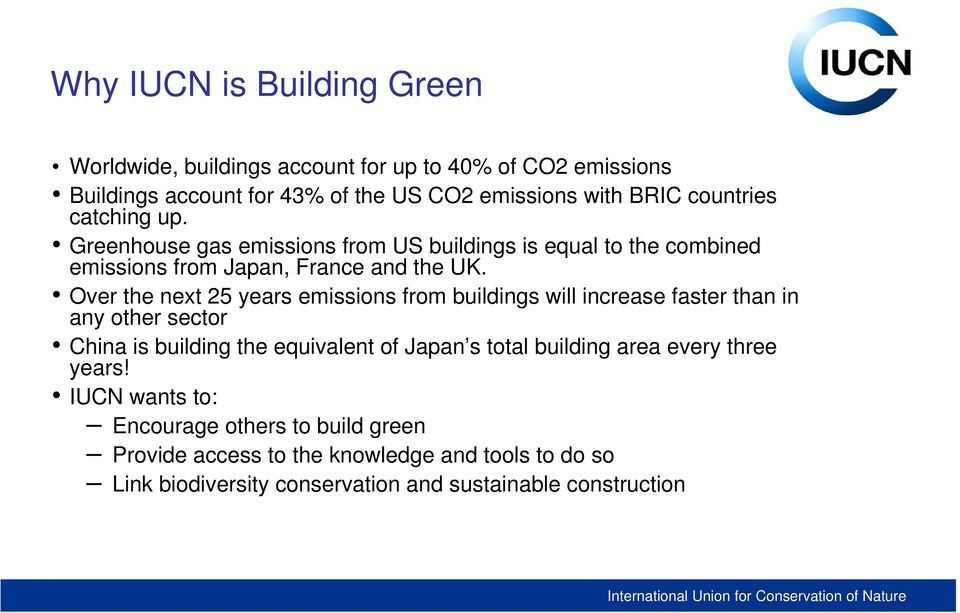 Over the next 25 years emissions from buildings will increase faster than in any other sector China is building the equivalent of Japan s total building