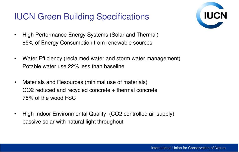 baseline Materials and Resources (minimal use of materials) CO2 reduced and recycled concrete + thermal concrete 75%