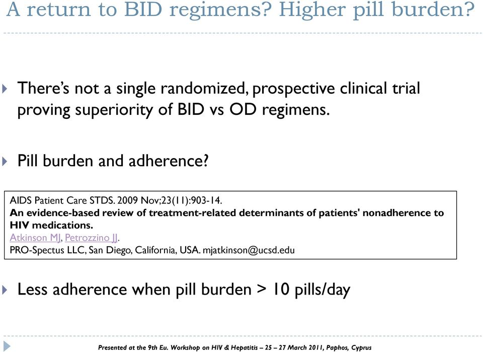 Pill burden and adherence? AIDS Patient Care STDS. 2009 Nov;23(11):903-14.