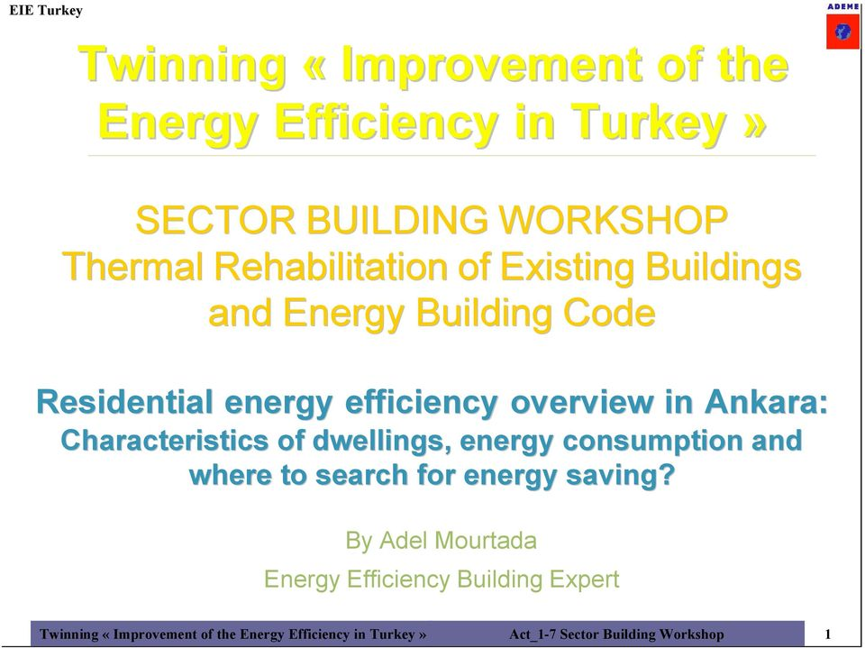 Characteristics of dwellings, energy consumption and where to search for energy saving?