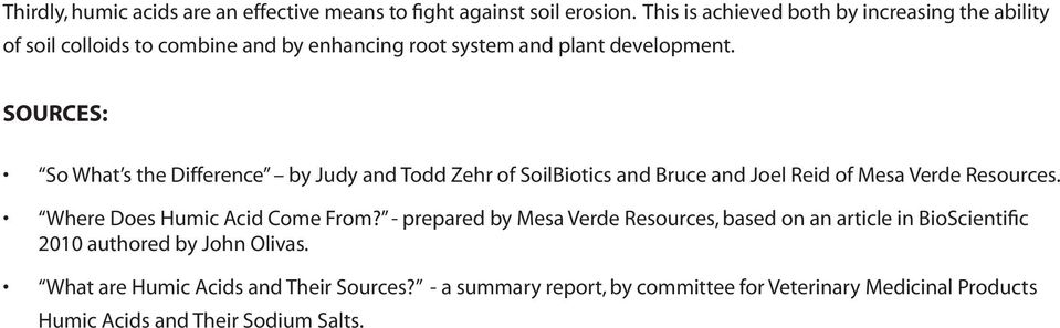 SOURCES: So What s the Difference by Judy and Todd Zehr of SoilBiotics and Bruce and Joel Reid of Mesa Verde Resources.