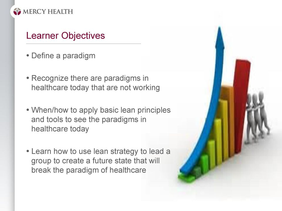 and tools to see the paradigms in healthcare today Learn how to use lean