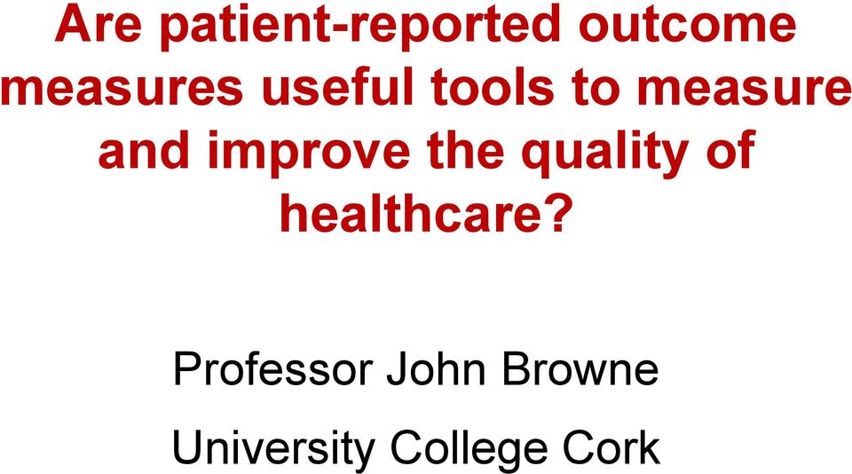 improve the quality of healthcare?