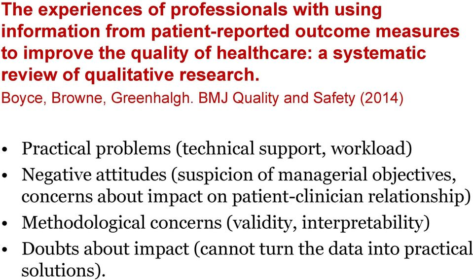 BMJ Quality and Safety (2014) Practical problems (technical support, workload) Negative attitudes (suspicion of managerial