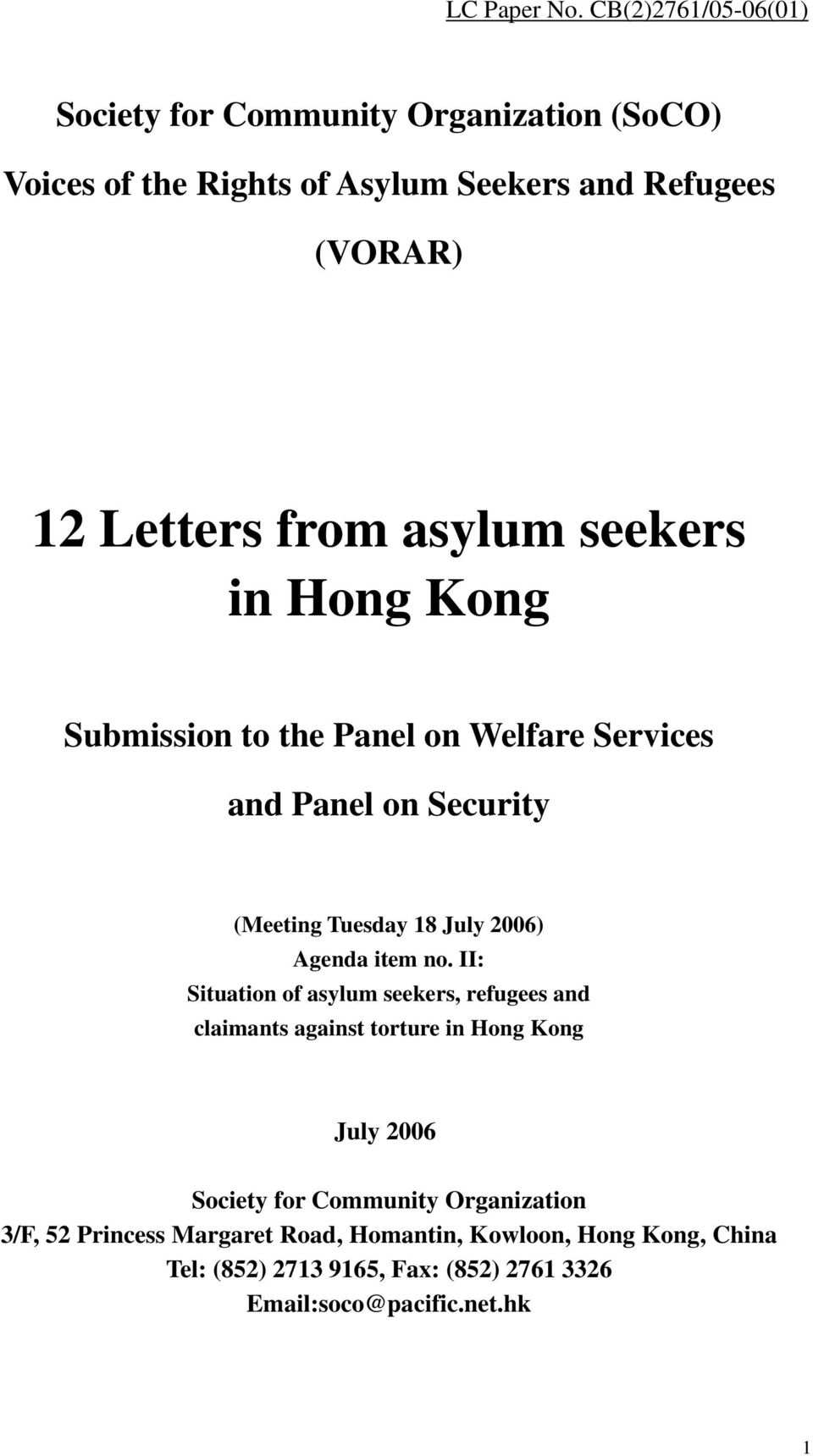 asylum seekers in Hong Kong Submission to the Panel on Welfare Services and Panel on Security (Meeting Tuesday 18 July 2006) Agenda item no.