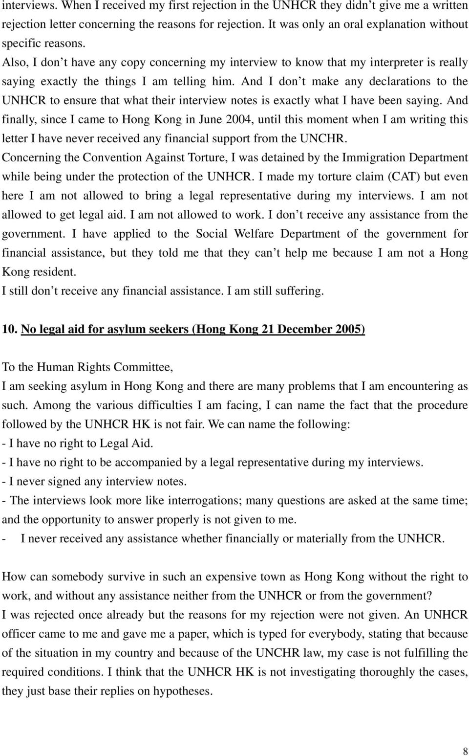 And I don t make any declarations to the UNHCR to ensure that what their interview notes is exactly what I have been saying.