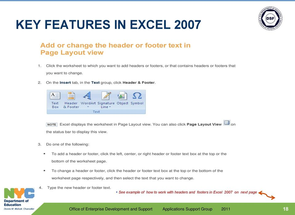 NOTE Excel displays the worksheet in Page Layout view. You can also click Page Layout View on the status bar to display this view. 3.