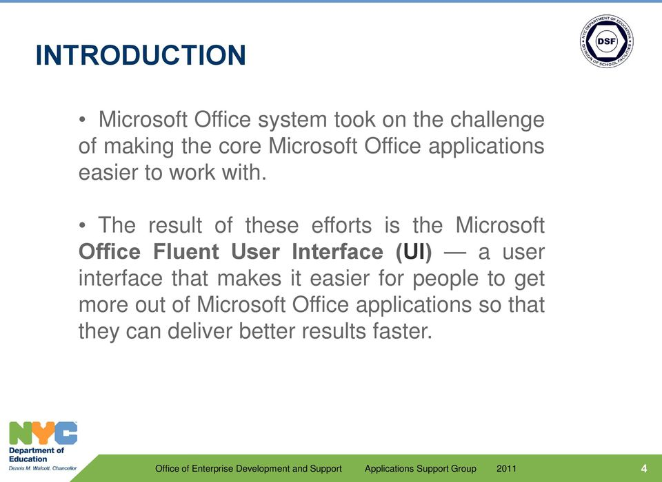 The result of these efforts is the Microsoft Office Fluent User Interface (UI) a user