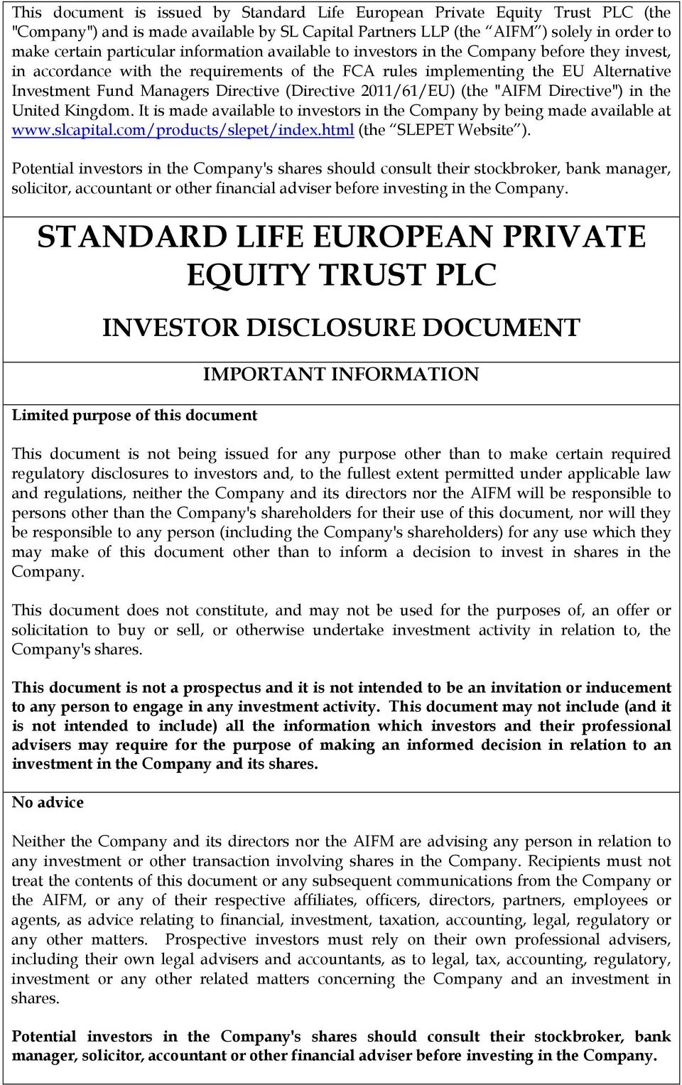 "(Directive 2011/61/EU) (the ""AIFM Directive"") in the United Kingdom. It is made available to investors in the Company by being made available at www.slcapital.com/products/slepet/index."