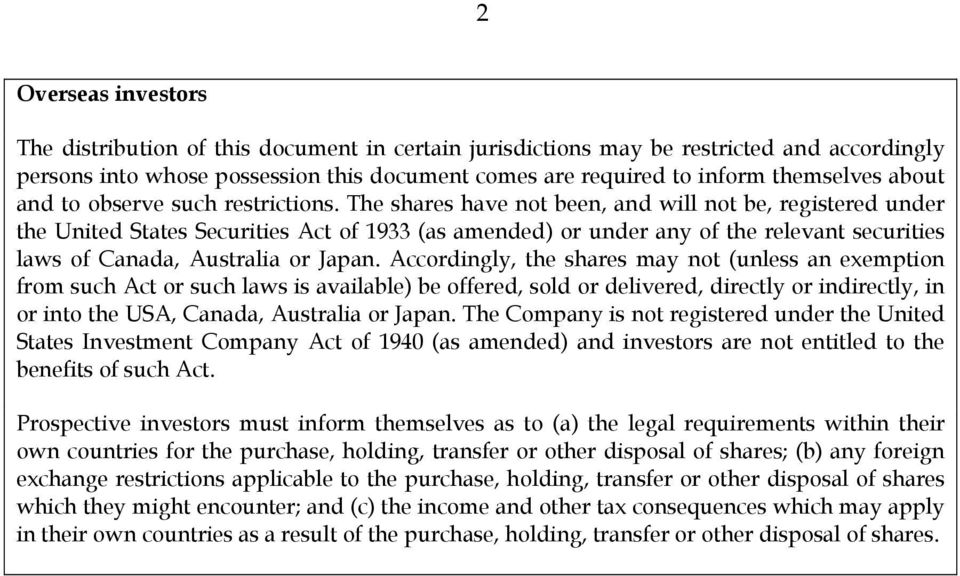 The shares have not been, and will not be, registered under the United States Securities Act of 1933 (as amended) or under any of the relevant securities laws of Canada, Australia or Japan.
