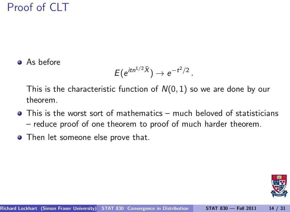 This is the worst sort of mathematics much beloved of statisticians reduce proof of one theorem
