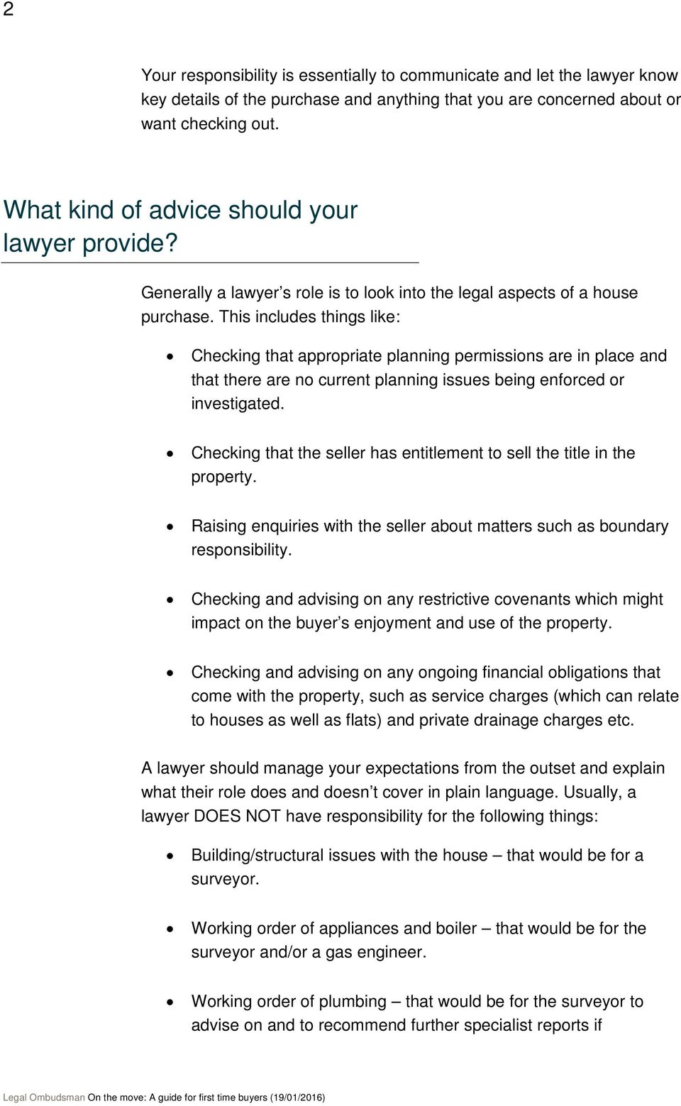 This includes things like: Checking that appropriate planning permissions are in place and that there are no current planning issues being enforced or investigated.
