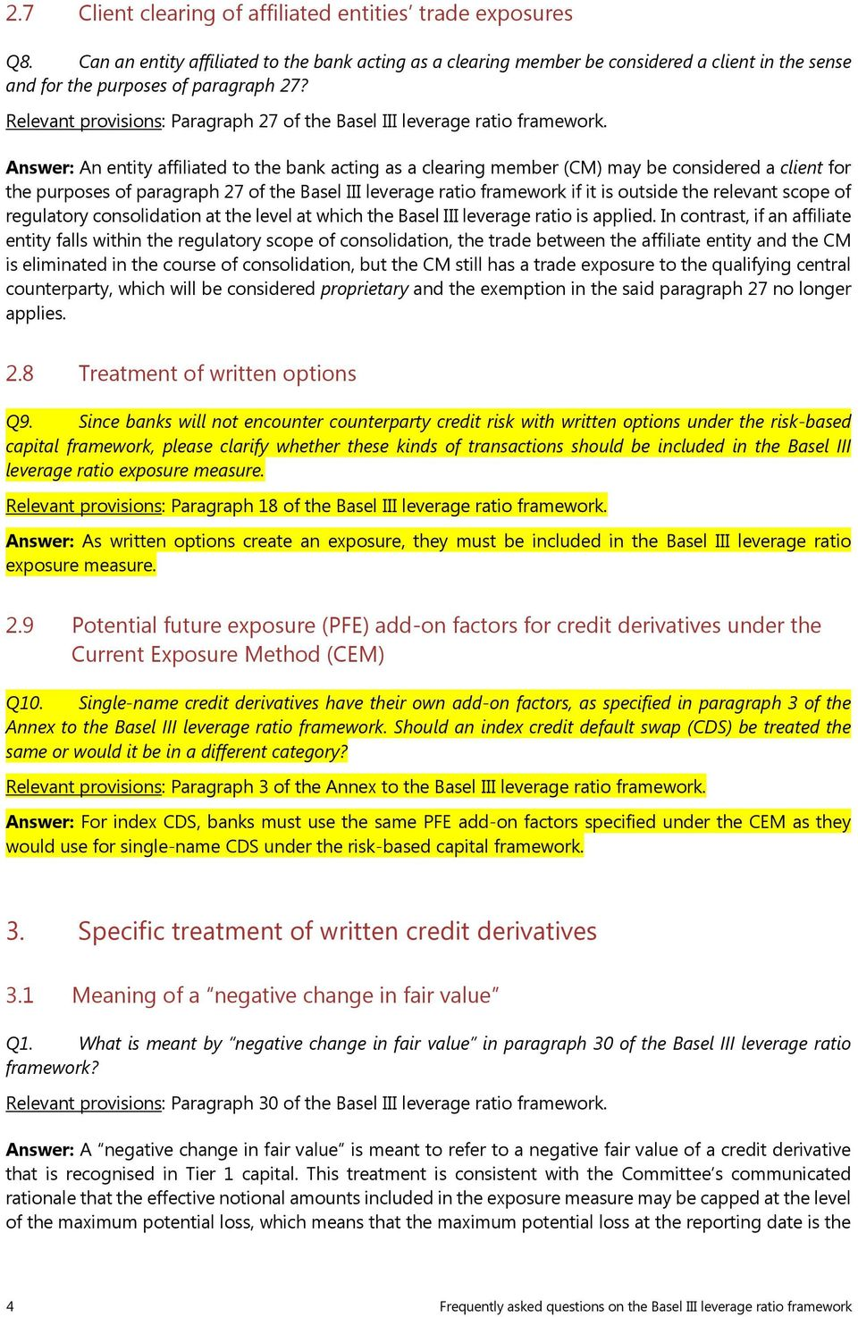 Relevant provisions: Paragraph 27 of the Basel III leverage ratio framework.