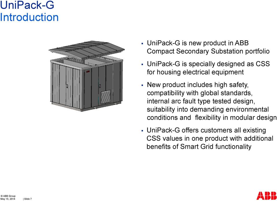 type tested design, suitability into demanding environmental conditions and flexibility in modular design UniPack-G offers