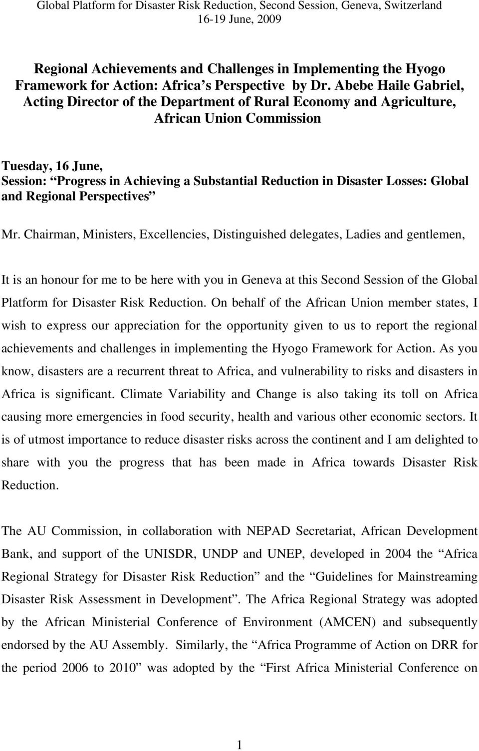 Abebe Haile Gabriel, Acting Director of the Department of Rural Economy and Agriculture, African Union Commission Tuesday, 16 June, Session: Progress in Achieving a Substantial Reduction in Disaster