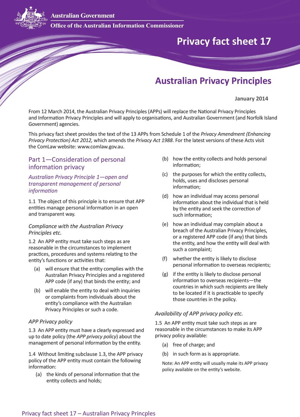 This privacy fact sheet provides the text of the 13 APPs from Schedule 1 of the Privacy Amendment (Enhancing Privacy Protection) Act 2012, which amends the Privacy Act 1988.