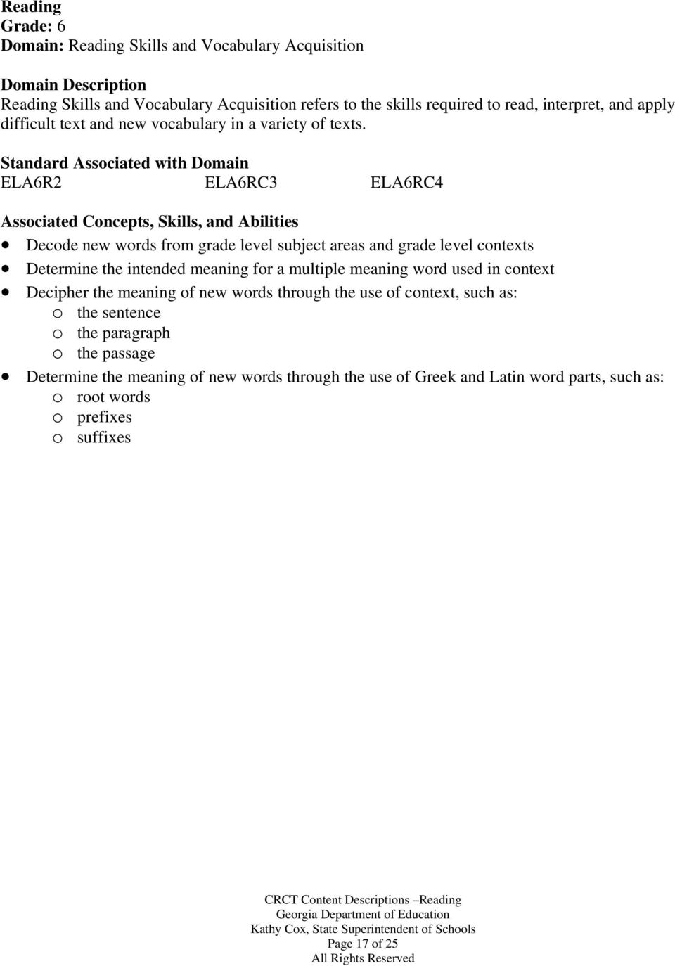 ELA6R2 ELA6RC3 ELA6RC4 Decode new words from grade level subject areas and grade level contexts Determine the intended meaning for a multiple meaning word used