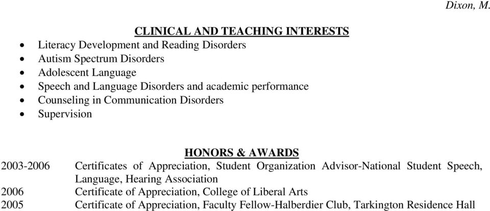 Language Disorders and academic performance Counseling in Communication Disorders Supervision HONORS & AWARDS 2003-2006