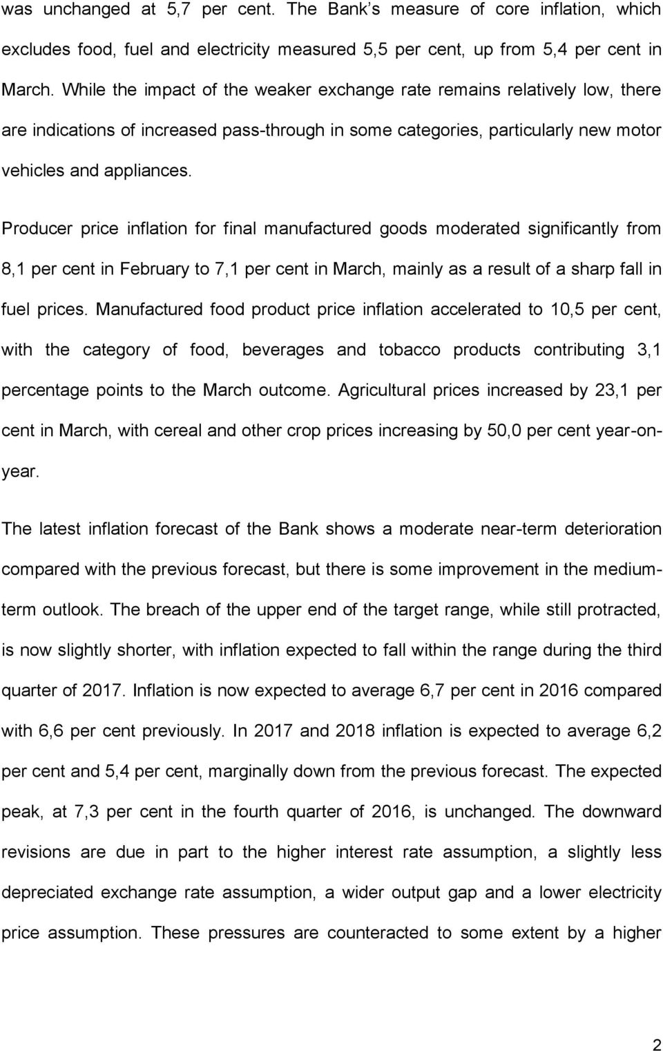 Producer price inflation for final manufactured goods moderated significantly from 8,1 per cent in February to 7,1 per cent in March, mainly as a result of a sharp fall in fuel prices.