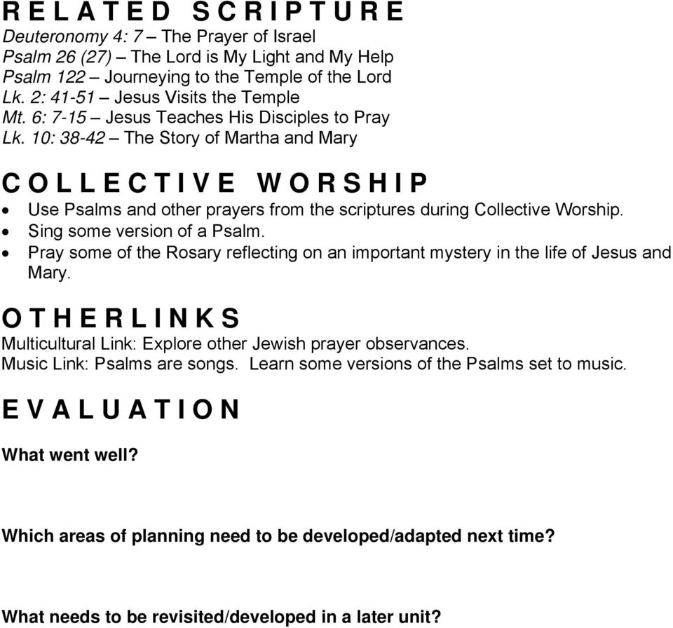 10: 38-42 The Story of Martha and Mary C O L L E C T I V E W O R S H I P Use Psalms and other prayers from the scriptures during Collective Worship. Sing some version of a Psalm.