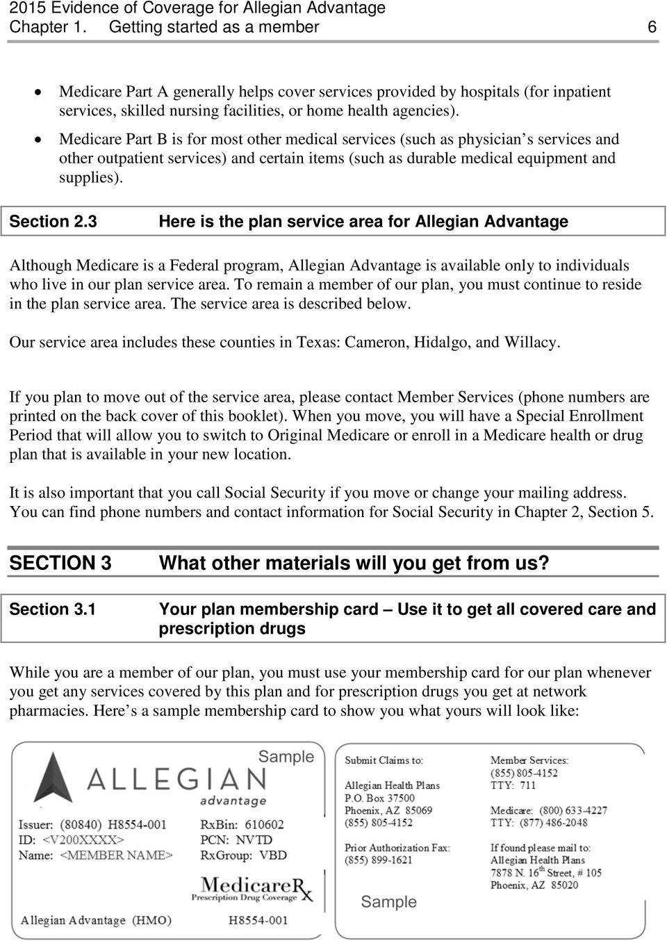 3 Here is the plan service area for Allegian Advantage Although Medicare is a Federal program, Allegian Advantage is available only to individuals who live in our plan service area.